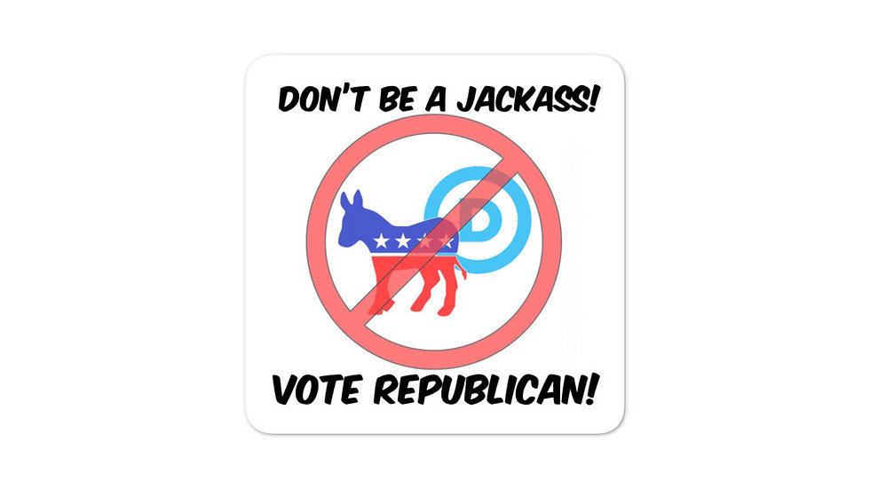 Don't Be A Jackass! Vote Republican!