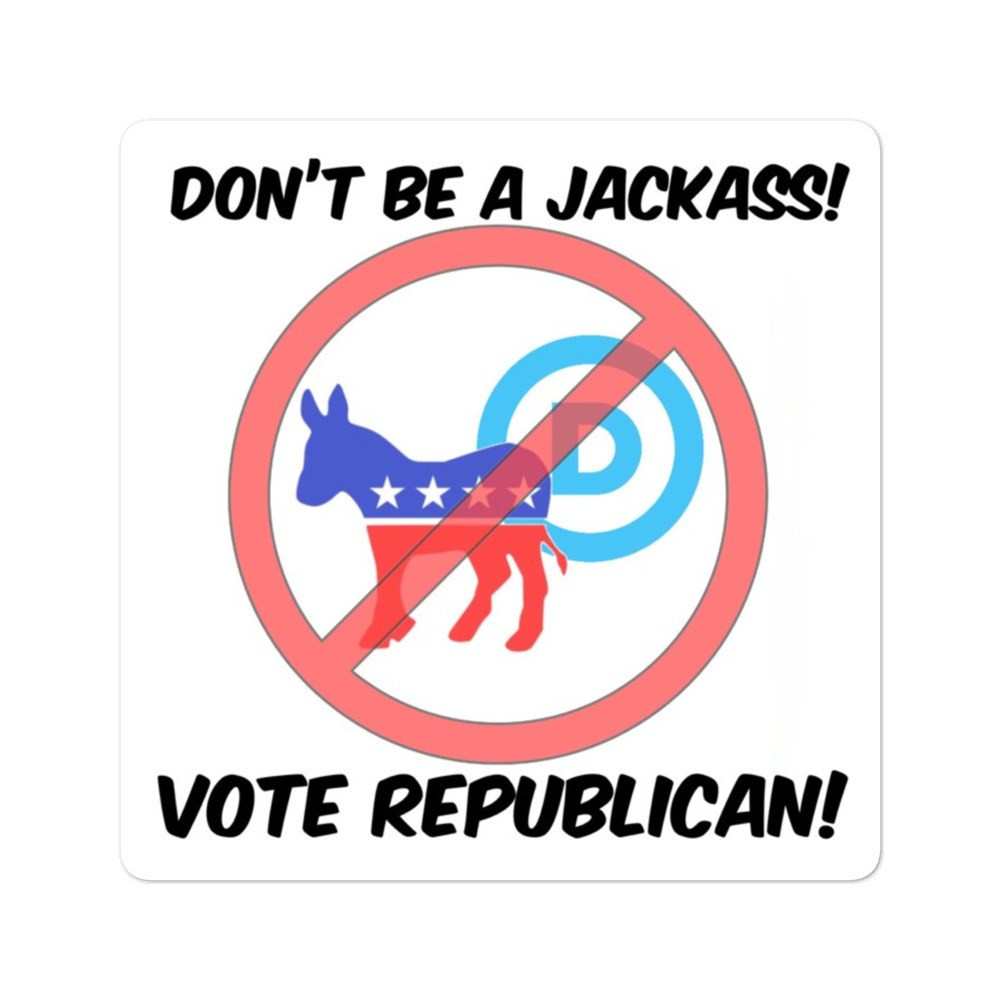 Dont Be A Jackass Vote Republican
