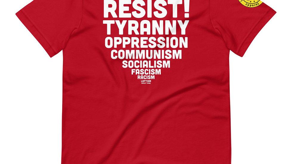 Resist Tyranny! T-Shirt