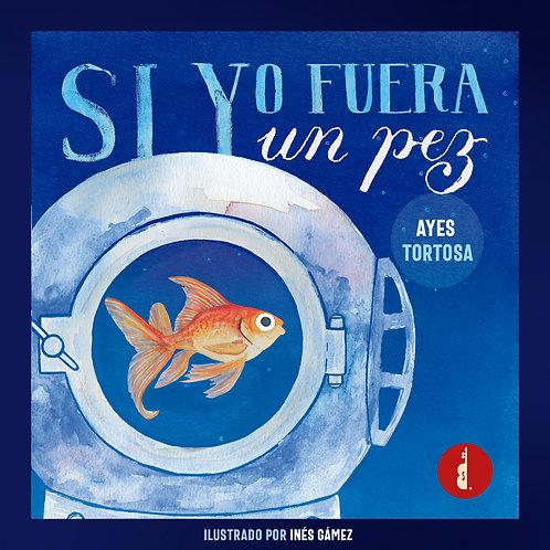 Si yo fuera un pez