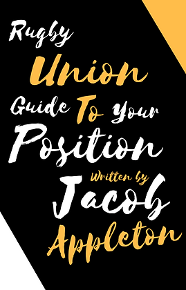 Rugby Union Guide to YOUR Position by Jacob Appleton
