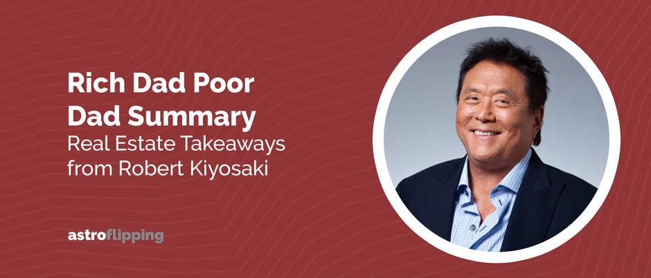 Rich Dad Poor Dad Summary: Real Estate Takeaways From Robert Kiyosaki