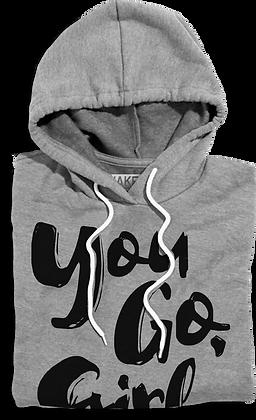 You Go Girl Hooded Fleece (Unisex)