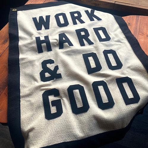 WORK HARD & DO GOOD - MEDIUM FLAG