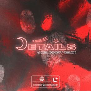 Oliver Heldens - Details feat. Boy Matthews (Joel Corry Remix)