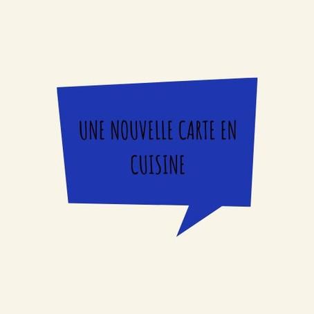 Une nouvelle carte en cuisine