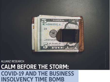 CALM BEFORE THE STORM : COVID 19 & THE BUSINESS INSOLVENCY TIME BOMB