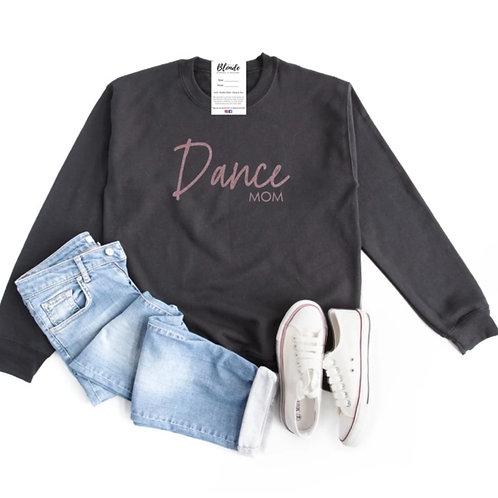 """""""Dance Mom"""" Crew Neck Sweatshirt"""