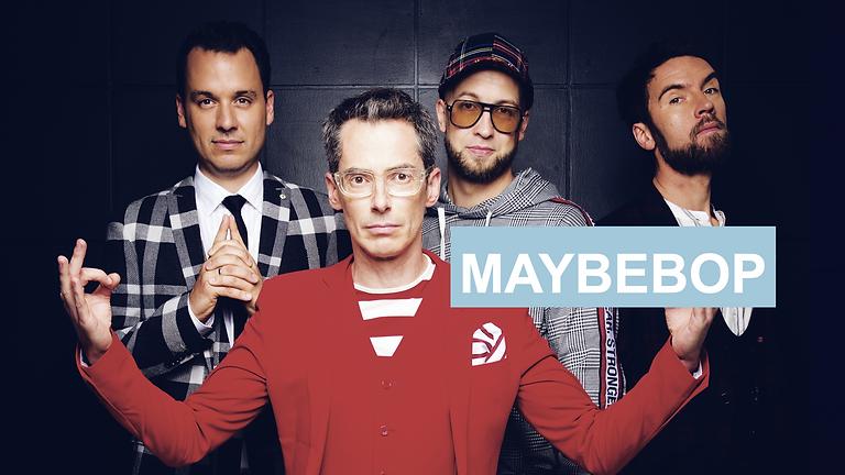 """AUSVERKAUFT: Maybebop - """"Ziel:los!"""""""