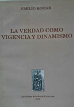La verdad como vigencia y dinamismo, 2006