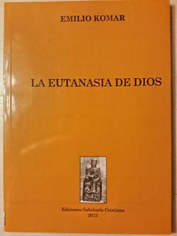 La eutanasia de Dios, 2012