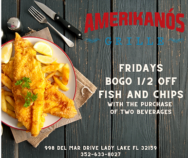 BOGO 1_2 OFF Fish AND cHIPS WITH THE PURCHASE OF TWO bEVERAGES (1).png