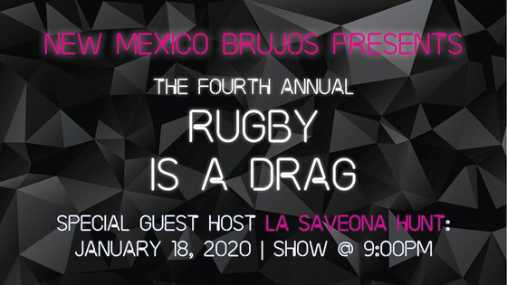 Rugby is a Drag...Show is this Saturday the 18th, get your $10 tickets while you can!