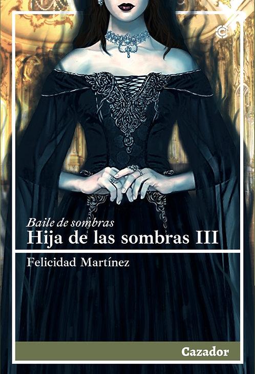 Hija de las sombras III