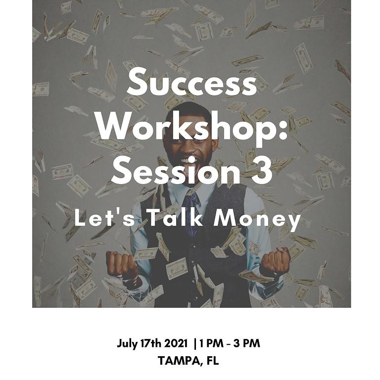 Success Workshop Session 3: Let's Talk Money