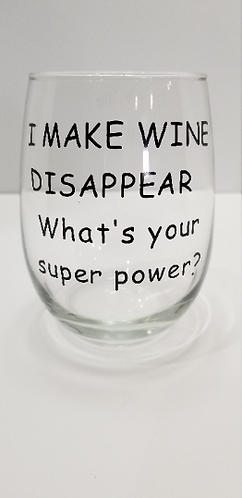 "10 oz. Stemless Wine Glass ""I Make Wine Disappear....What's Your Super Power?"""