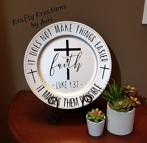 "Silver Charger Plate with Scripture, ""Faith, it does not make things easier."""