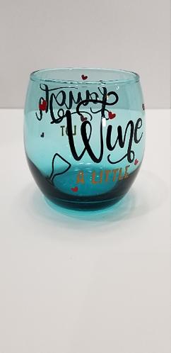 7 oz. Stemless Wine A Little, Laugh A Lot Wine Glass
