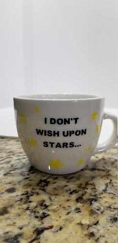 "10 oz. White Mug ""I don't wish upon stars....I pray to the one who created them"