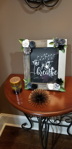 """""""Just breathe,"""" Framed Inspirational Quote with Handmade Paper Flowers"""