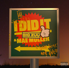 BigZuu feat. Mae Muller - I Did It
