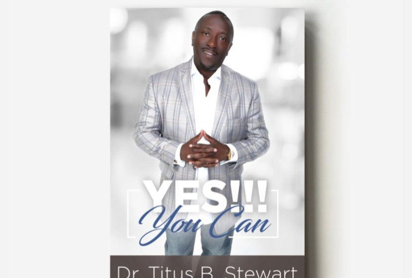 """Yes You Can"" - Dr. Titus B. Stewart"