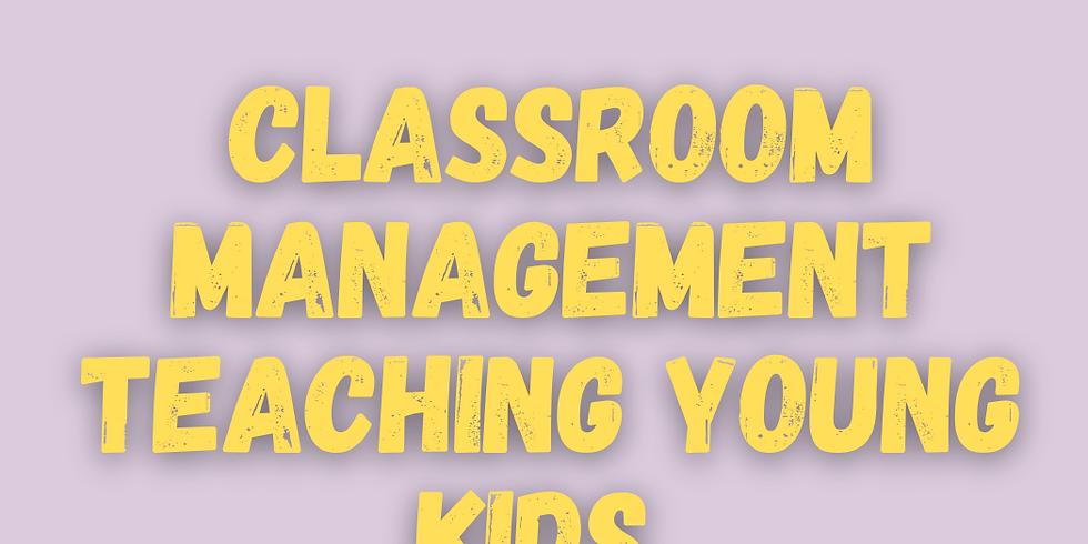 Classroom Management Teaching Young Kids