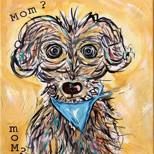 Mom? Mom?