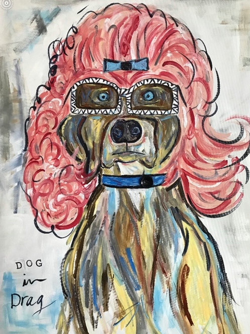 Dog in Drag (SOLD)