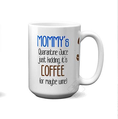 Mommy's Quarantine Juice - כוס ספל מודפס