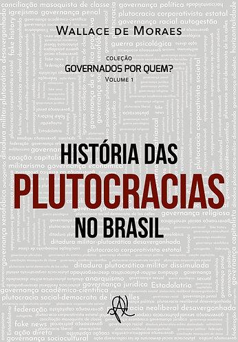 [eBook] Histórias das plutocracias no Brasil