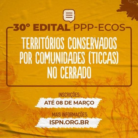 30º edital PPP-ECOS Territórios conservados por comunidades (TICCAS) no Cerrado