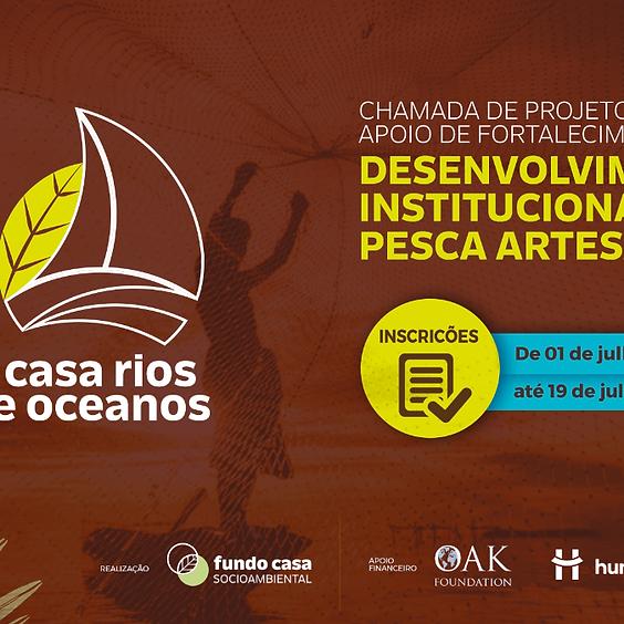 Chamada de Projetos para Apoio de Fortalecimento ao Desenvolvimento Institucional da Pesca Artesanal