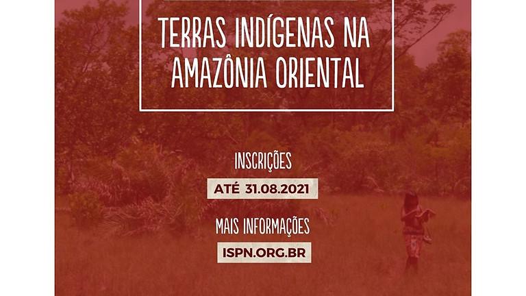 """Edital do Fundo PPP-ECOS – """"Gestão Ambiental e Territorial Integra  de Terras Indígenas na Amazônia Oriental"""""""