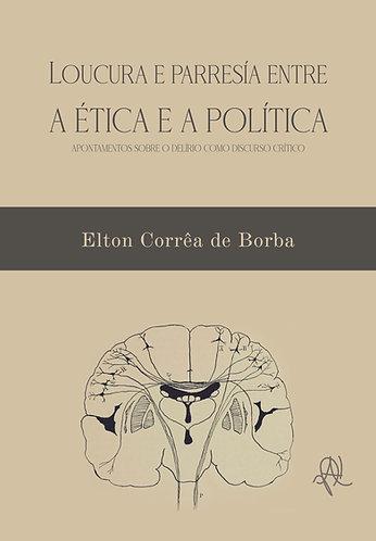 [eBook] Loucura e parresía entre a ética e a política