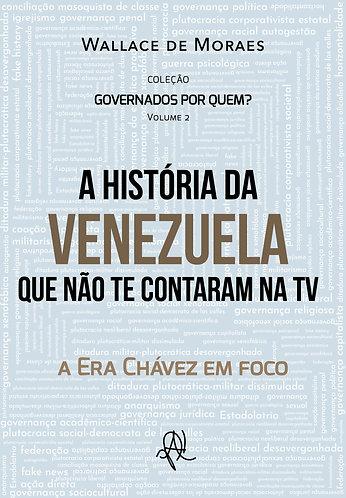 [eBook] A história da Venezuela que não te contaram na TV - a Era Chávez em foco