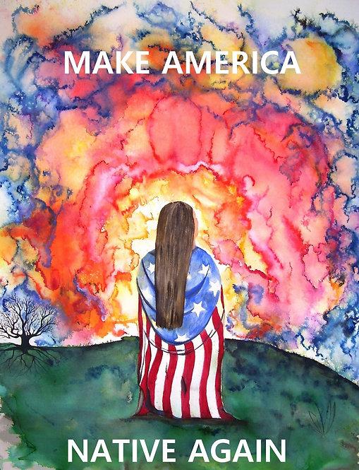 MAKE AMERICA NATIVE AGAIN - SPIRITMINDER