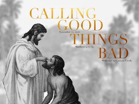 Calling Good Things Bad