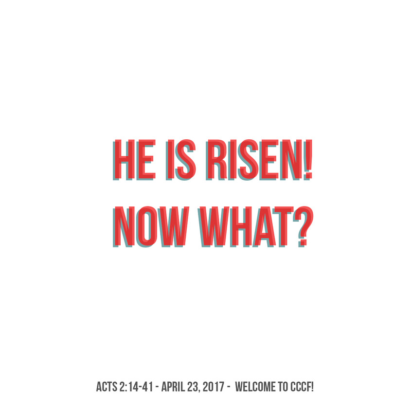 He is Risen! Now What_