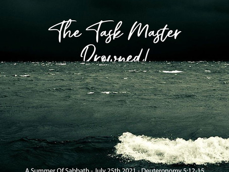 Podcast - The Task Master Drowned