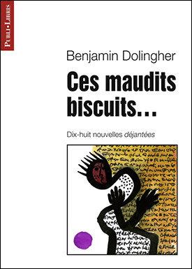 Ces maudits biscuits… | Benjamin Dolingher