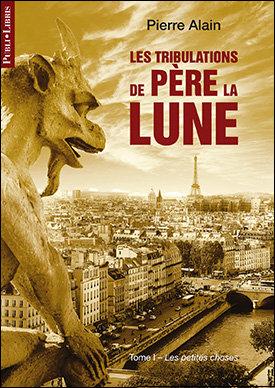 Les Tribulations de Père la Lune | Pierre Alain