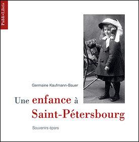 Une enfance à Saint-Petersbourg   G. Kaufmann-Baue