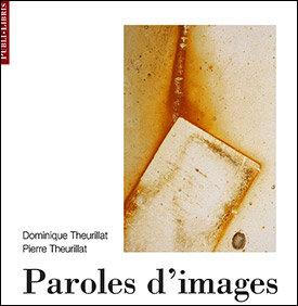 Paroles d'images   D. et Pierre Theurillat