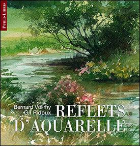 Reflets d'aquarelle | B. Völlmy, G. Pidoux