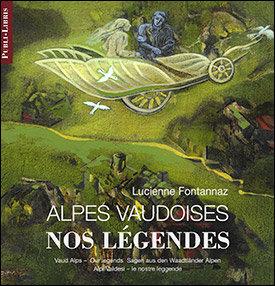 Alpes vaudoises, nos légendes   Lucienne Fontannaz
