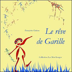 Le rêve de Garille | Françoise Guisan