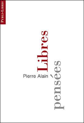 Libres pensées | Pierre Alain