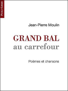 Grand bal au carrefour   Jean-Pierre Moulin