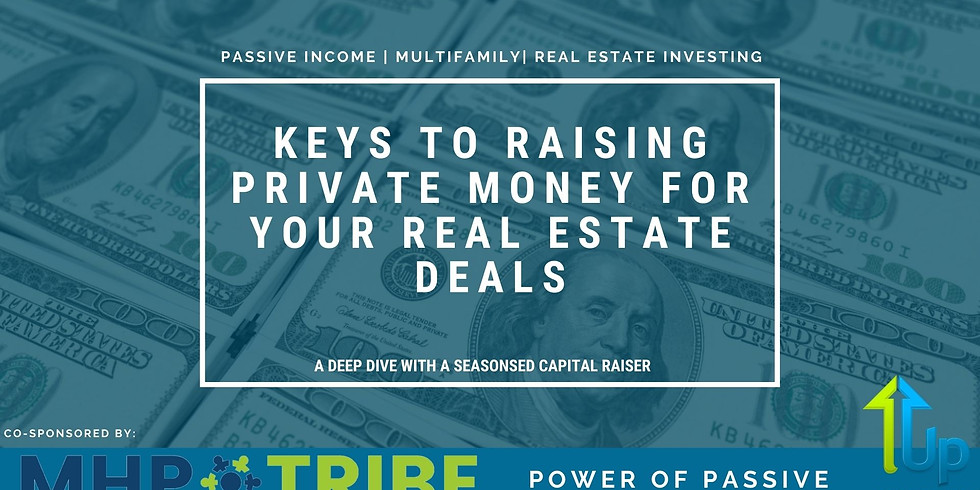 [WEBINAR]  Keys To Raising Private Money For Your Real Estate Deals